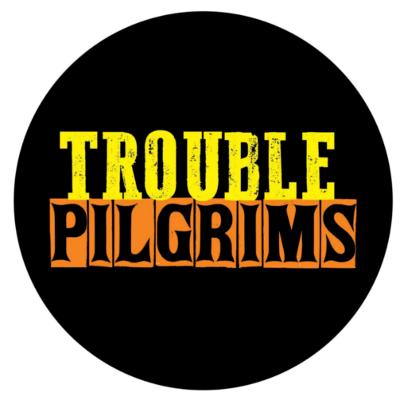 TroublePilgrims
